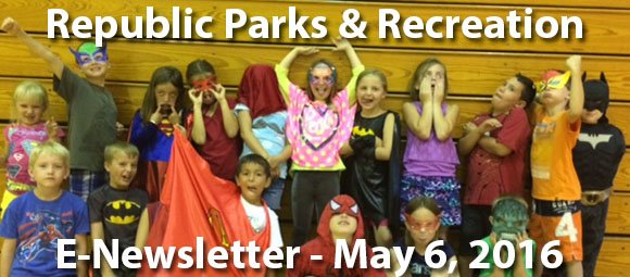 Republic Parks & Recreation E-Newsletter 5/6/16