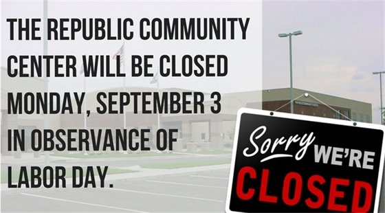 Republic Community Center Closed on Labor Day